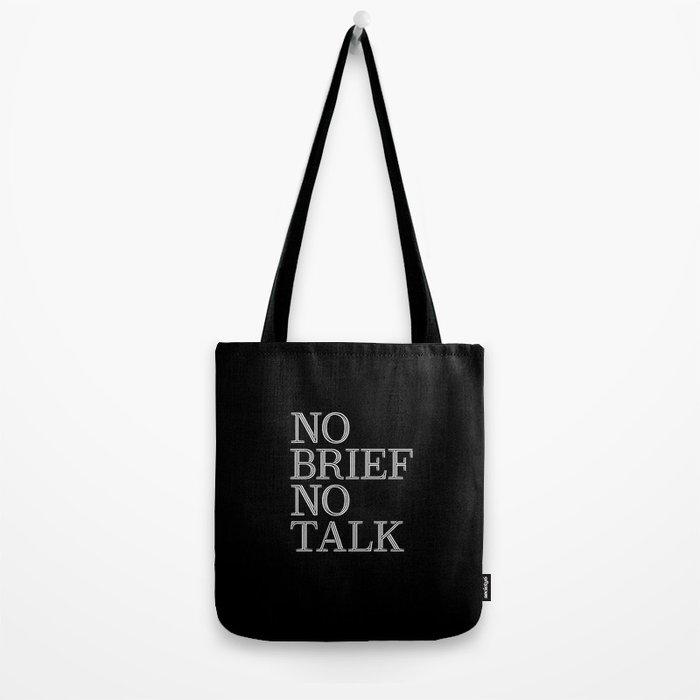 no brief no talk Tote Bag