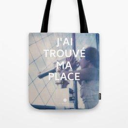 Paris (J'ai trouvé ma place) Tote Bag