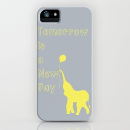 Elephant with Balloon: Tomorrow is a New Day iPhone Case