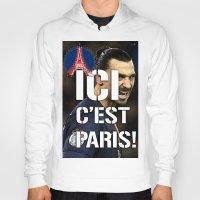 zlatan Hoodies featuring Ici c'est Paris! colors urban fashion culture Jacob's 1968 Paris Agency for Zlatan psg supporters by Jacob's 1968
