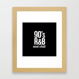 90's R&B and Chill Vintage Retro Typography Framed Art Print