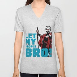 LET MY PEOPLE BRO Unisex V-Neck