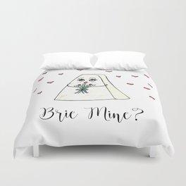 Brie Mine, Valentine, Foodie Art, Cheese, Puns, Love, V-Day, Valentines Gift, Love Art. Duvet Cover