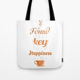 I've Found The Key To Happiness #Coffee Tote Bag