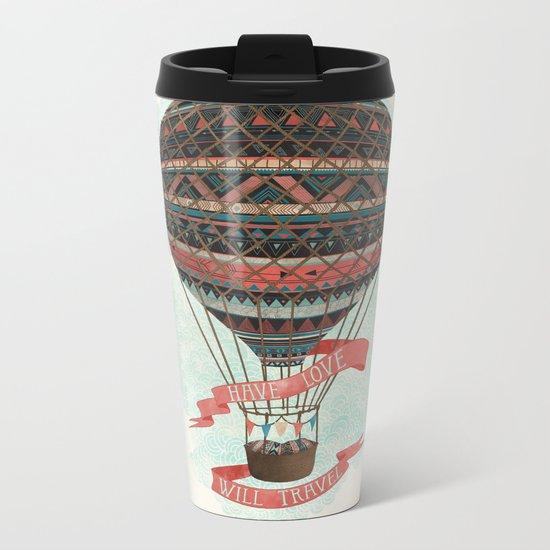 have love, will travel Metal Travel Mug