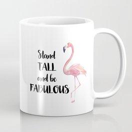 Stand Tall and be Fabulous Flamingo Coffee Mug Coffee Mug