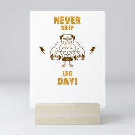 Never Skip Leg Day! Mini Art Print