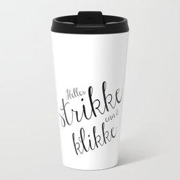 Heller strikke enn å klikke! Travel Mug