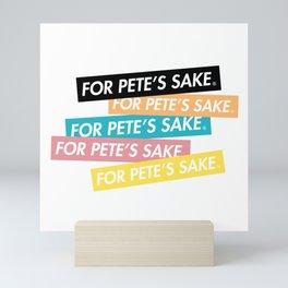 FOR PETE'S SAKE GOT BARS Mini Art Print