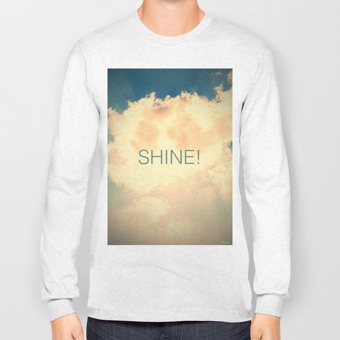 SHINE! Long Sleeve T-shirt