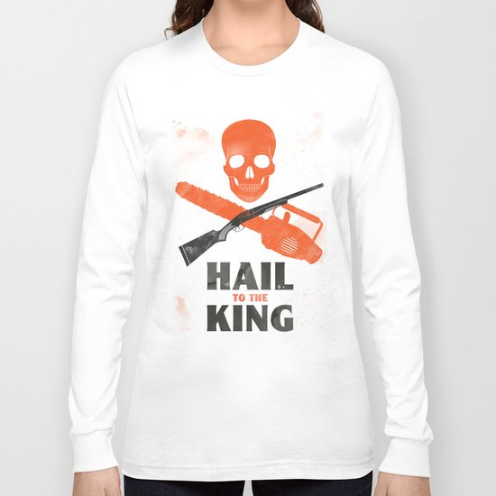 Hail to the King! Long Sleeve T-shirt