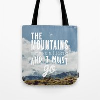 the mountains are calling Tote Bags featuring The Mountains are calling by Hillary Murphy