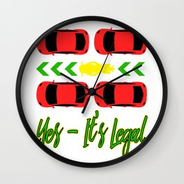 "Show your cool and hilarious side with this awesome tee with text "" Yes, It's Legal"" Wall Clock"
