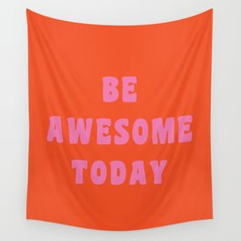 Be Awesome Today in Orange and Pink Wall Tapestry