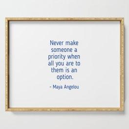 Maya Angelou words of wisdom Serving Tray