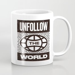 UNFOLLOW THE WORLD Coffee Mug