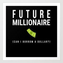 Future Millionaire Money Art Print