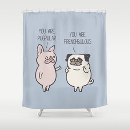 Pugpular Shower Curtain