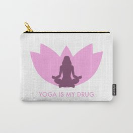Yoga is my drug Carry-All Pouch