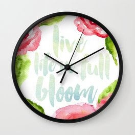 Live Life in Full Bloom Wall Clock