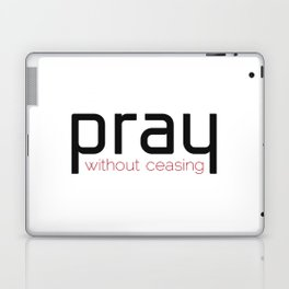 Christian,Bible verse,pray without ceasing Laptop & iPad Skin