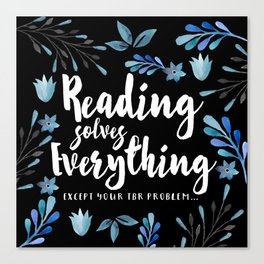 Reading Solves Everything Canvas Print