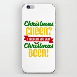 Christmas Cheer I Thought You Said Christmas Beer iPhone Skin