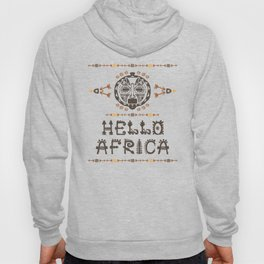 Hello Africa!  with Tribal mask Hoody