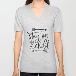 Stay Wild My Child, Calligraphy Print,Stay Wild Moon Child,Kids Room Decor,STAY WILD SIGN,Children Q Unisex V-Neck