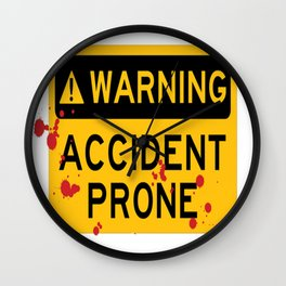 Warning Accident Prone Wall Clock