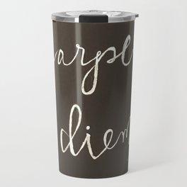 Seize the day! Travel Mug