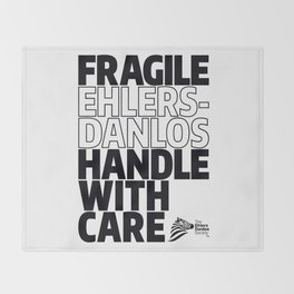 EDS Awareness - FRAGILE! Throw Blanket