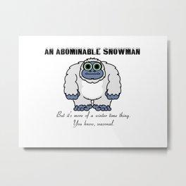 Abominable Snowman Metal Print