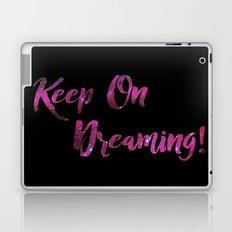 Keep On Dreaming Laptop & iPad Skin