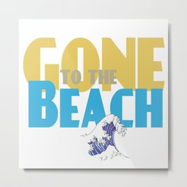 Gone To The Beach Metal Print