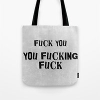 shameless Tote Bags featuring Fuck You You Fucking Fuck - Lip Gallagher of Shameless by DesignDinamique