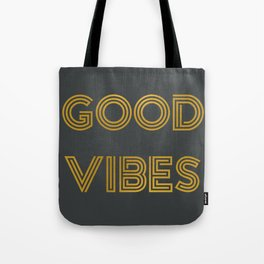 Good Vibes (Dark Gray) Tote Bag