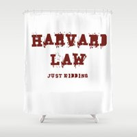 law Shower Curtains featuring Harvard Law (Just Kidding) by Poppo Inc.