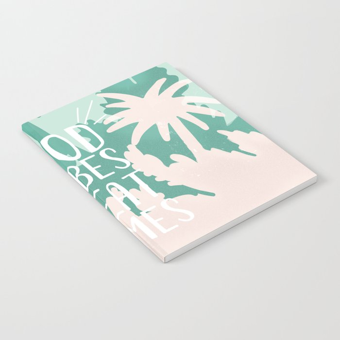 Good Vibes Great Times Notebook