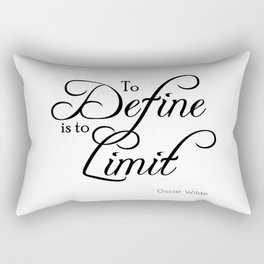 To Define is to Limit - Oscar Wilde quote Rectangular Pillow