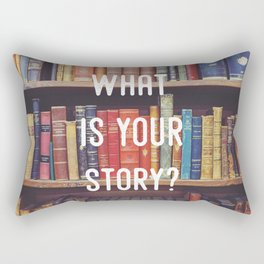 What is your story? Rectangular Pillow