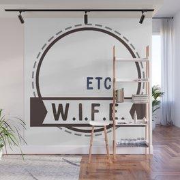 W.I.F.E. - wife, milf - WHITE Wall Mural