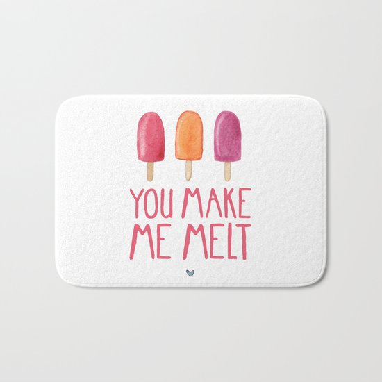 You Make Me Melt Bath Mat