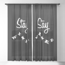 Stay weird Black Sheer Curtain