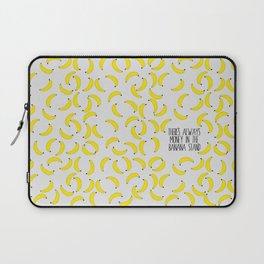 There's Always Money in the Banana Stand  Laptop Sleeve