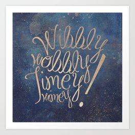 Wibbly wobbly (Doctor Who quote) Art Print