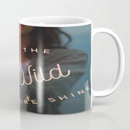 Let The Wild Fire Shine Coffee Mug