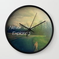 never stop exploring Wall Clocks featuring Never Stop Exploring by Olivia Joy StClaire