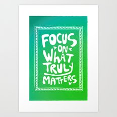 What truly matters Art Print