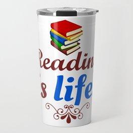 Reading Is life Travel Mug